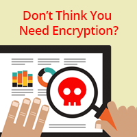 Don't Think You Need Encryption? Think Again. icon